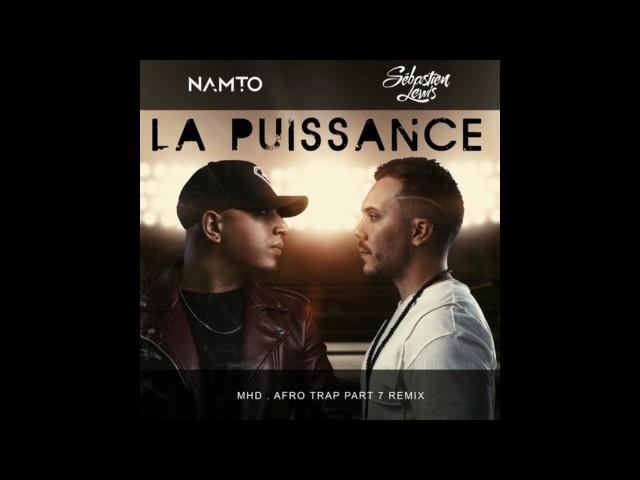 NAMTO x Sébastien Lewis - MHD La Puissance remix 2017