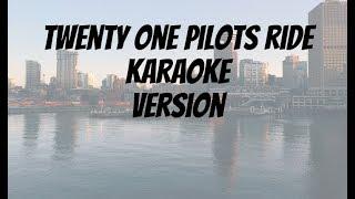 Twenty one pilots - Ride (Karaoke Version)