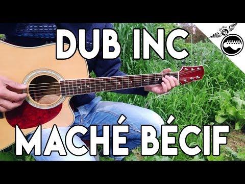DUB INC  Maché Bécif - TUTO GUITARE