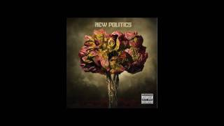 New Politics - Love Is A Drug