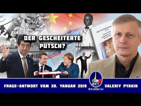 Der gescheiterte Putsch? (2019.01.28 Valeriy Pyakin)