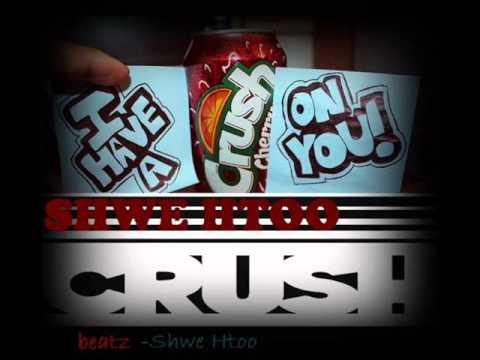Crush-Shwe Htoo