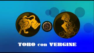 Repeat youtube video AFFINITA' TORO CON VERGINE