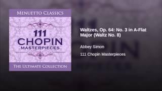 Waltzes, Op. 64: No. 3 in A-Flat Major (Waltz No. 8)