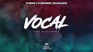 R-Mean  - Vocal ft. VI Seconds and Blacjack