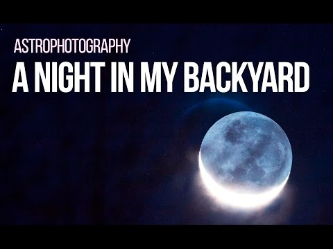 DSLR Astrophotography - A Night in the Backyard with my Camera