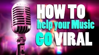 How to Help Make your Music go Viral