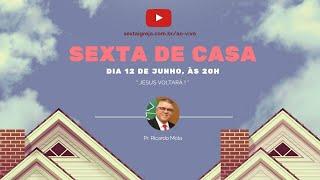 SEXTA DE CASA - 12/06/2020