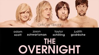 THE OVERNIGHT - Official Trailer - The Orchard