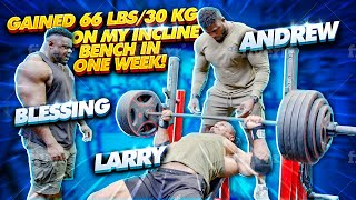 GAINED 66 LBS/30 KG ON MY INCLINE BENCH IN ONE WEEK! ft BLESSING AWODIBU + LARRY + ANDREW