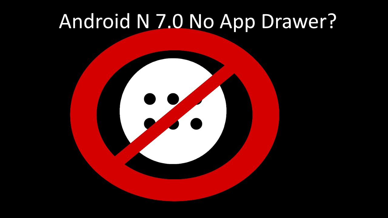 Android N 7 0 No App Drawer?