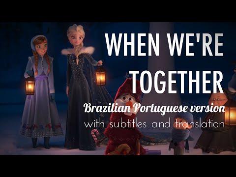 Olaf's Frozen Adventure | When We're Together - Br. Portuguese ver. (Se Estamos Juntos) S + T