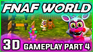 FNAF World 3D Gameplay Part 4 | Amazing NEW CHARACTER | FNAF World Walkthrough Part 4