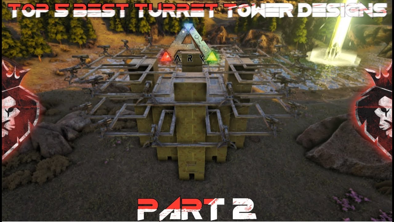 Top 5 Best Turret Towers Part 2 | Easy To Build | ARK: Survival