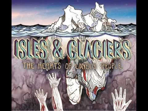 Isles And Glaciers - Hills Like White Elephants (The Hearts Of Lonely People)