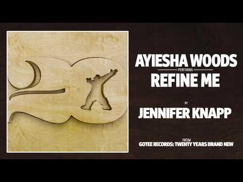 Ayiesha Woods - Refine Me [AUDIO]