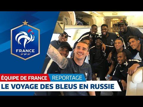 Equipe de France : Le voyage des Bleus en Russie I FFF 2018