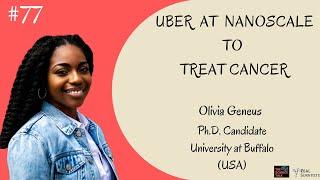 Uber at Nanoscale to Treat Cancer ft. Olivia Geneus | #77 Under the Microscope