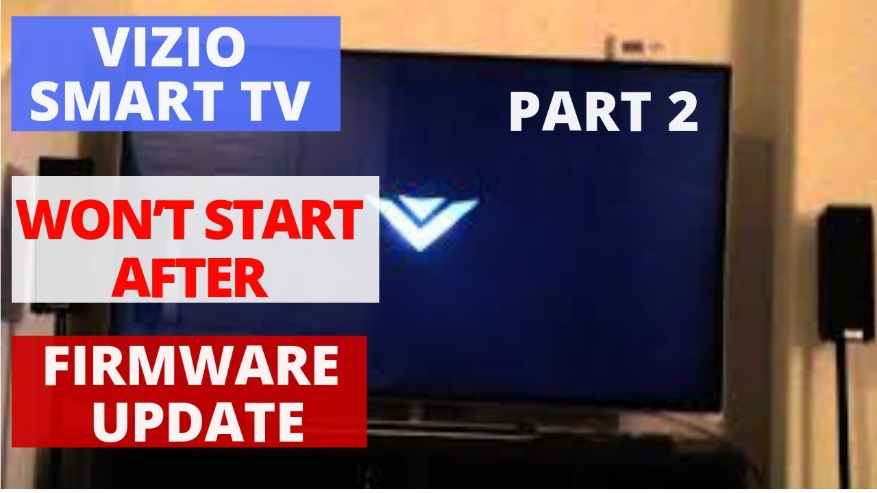 How to Fix a VIZIO TV that Wont Turn on After Firmware Update, Part-2