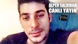 Alper Saldıran canlı yayın yaptı!