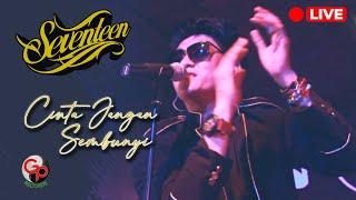 Seventeen - Cinta jangan Sembunyi (LIVE)