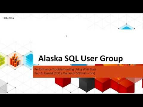 Troubleshooting Performance Using Wait Stats with Paul Randal - Alaska SQL User Group