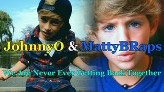 JohnnyOsings & MattyBRaps - We Are Never Ever Getting Back Together (cover Taylor Swift) (2012)