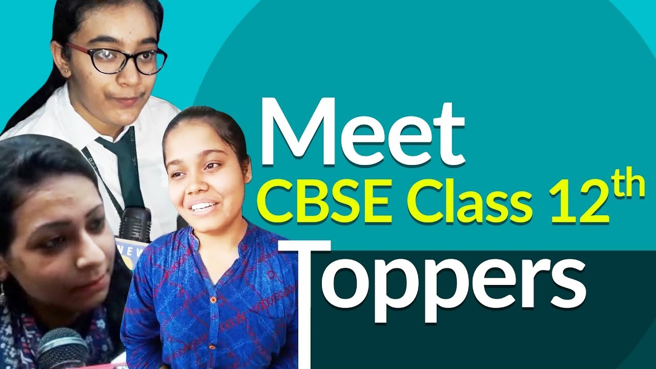 CBSE Class 12th 2019: Toppers List,Details & Marks