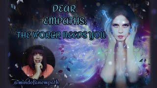 Dear Empaths: The World Needs You
