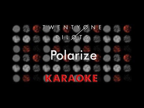 Twenty One Pilots - Polarize (Karaoke)