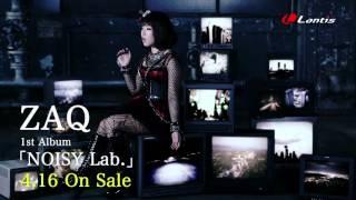 ZAQ 1stアルバム「NOISY Lab.」90秒SPOT CM
