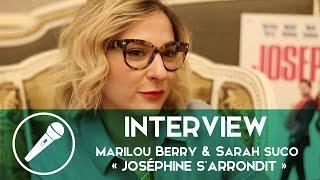 Interview de Marilou Berry et Sarah Suco pour « Joséphine s'arrondit »