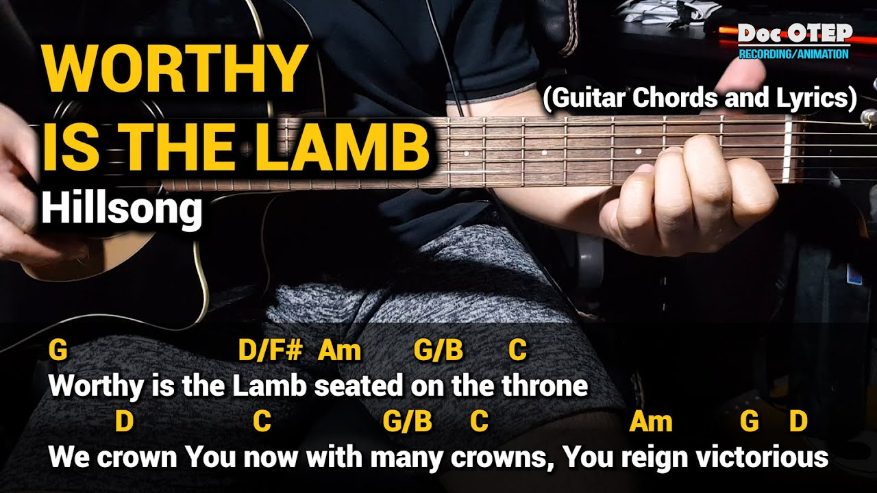 Worthy is the Lamb - Hillsong (Guitar Tutorial with Chords ...