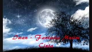 Iwan - Fantasia Musim Cinta (Lirik)