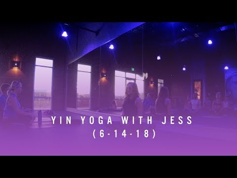 Yin Yoga with Jess - BE HOT at home (6-14-18)
