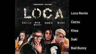 Loca  - Cazzu X Khea X Duki X Bad Bunny