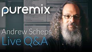Andrew Scheps Interview, Q&A