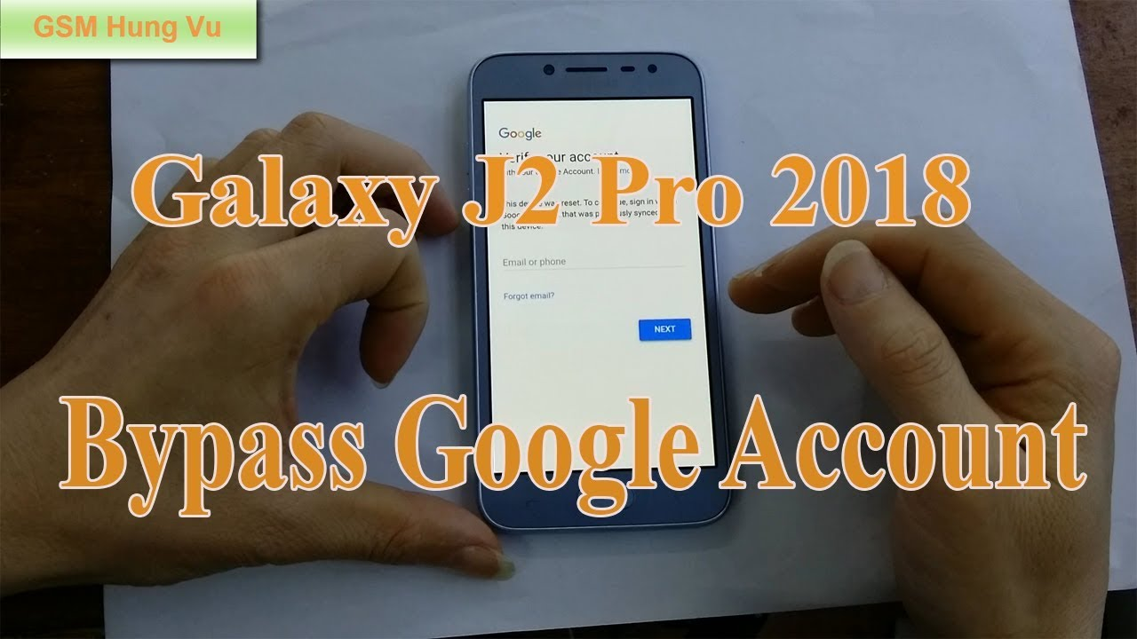 Bypass Google Account Galaxy J2 Pro 2018 Android 7 1 1 Gsm Hung Vu