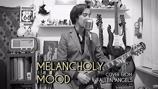 Bob Dylan - Melancholy Mood (cover from FALLEN ANGELS)