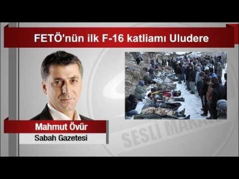 Mahmut Övür  FETÖ'nün Ilk F 16 Katliamı Uludere