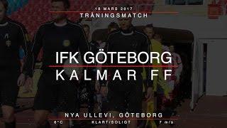 IFK GÖTEBORG vs KALMAR FF 1–1 Club Friendly 18/03/2017