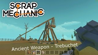 Scrap Mechanic Ancient Weapon - Trebuchet