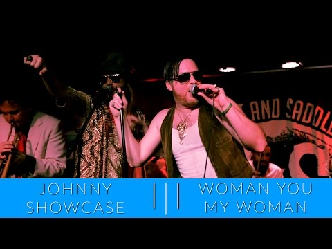 Johnny Showcase l l Woman You My Woman