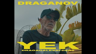 DRAGANOV - YEK YEK #DRAGAGALESSFDAR 8