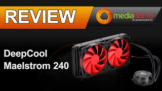 review Cooler pe apa DeepCool Maelstrom 240 - MediaDOT.ro