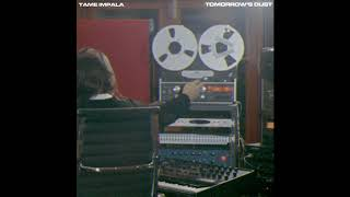 Tame Impala - Tomorrow's Dust (Enhanced Version)