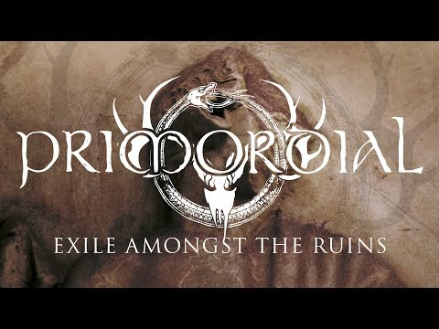 "Primordial ""Exile Amongst the Ruins"" (FULL ALBUM)"