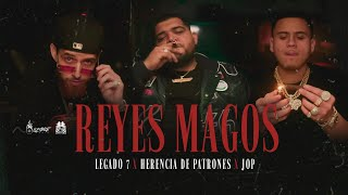 Legado 7 ft. JOP x Herencia De Patrones - Reyes Magos [Official Video]