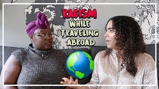 Story Time: We Were Racially Profiled While Traveling Abroad