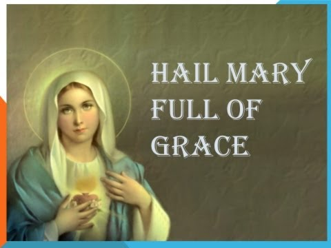Hail Mary Full Of Grace